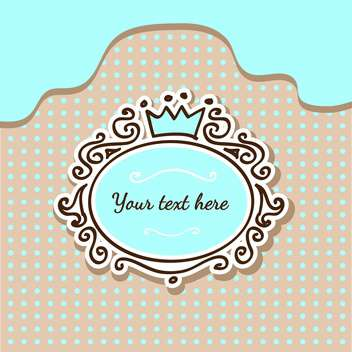 Vector illustration of cute background with crown and frame with text place - бесплатный vector #126360