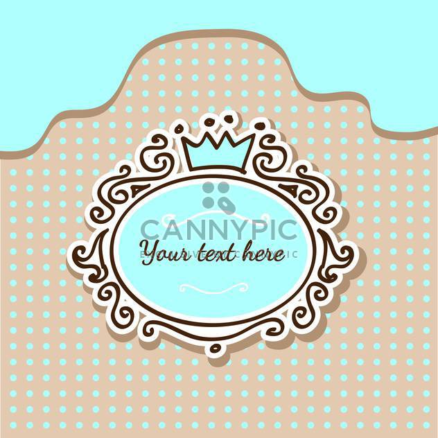 Vector illustration of cute background with crown and frame with text place - Free vector #126360